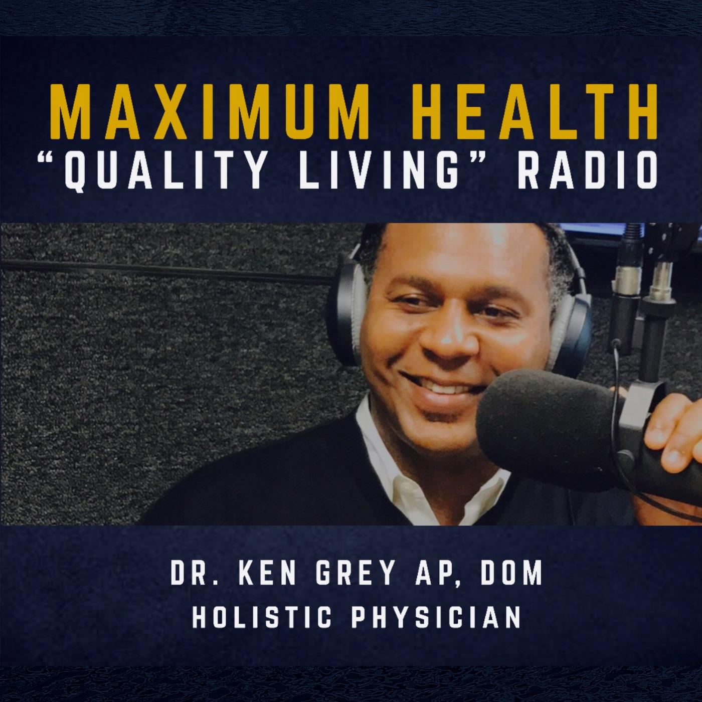 """Maximum Health: """"Quality Living"""" Radio"""